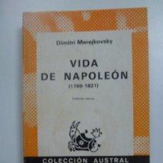 Libros de segunda mano: VIDA DE NAPOLEÓN. 1769-1821. DIMITRI MEREJKOVSKY. COLECCIÓN AUSTRAL 30. 1981.. Lote 184100772