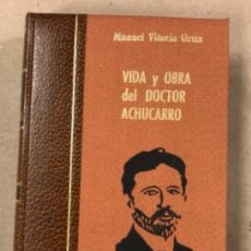 Libros de segunda mano: VIDA Y OBRA DEL DOCTOR ACHUCARRO. MANUEL VITORIA ORTIZ. ED. LA GRAN ENCICLOPEDIA VASCA 1977.. Lote 224208641
