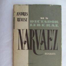 Livres d'occasion: NARVÁEZ, UN DICTADOR LIBERAL - ANDRÉS REVESZ - EDITORIAL AGUILAR -MADRID, 1953.. Lote 184452671