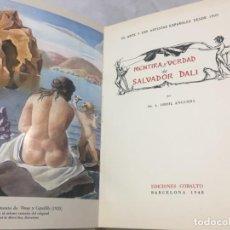 Libros de segunda mano: MENTIRA Y VERDAD DE SALVADOR DALI ORIOL ANGUERA 1948. EDICIONES COBALTO. Lote 184623918