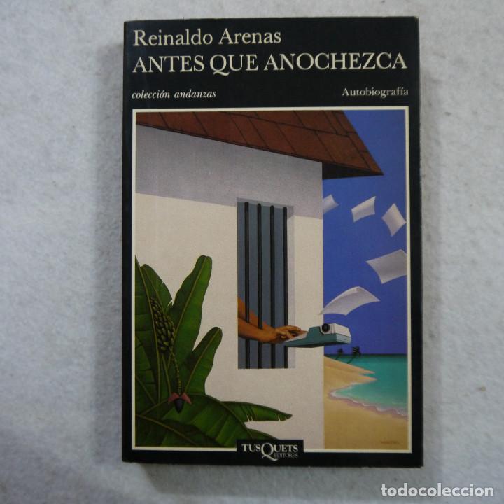 ANTES QUE ANOCHEZCA - REINALDO ARENAS - TUSQUETS - 1992 - 2.ª EDICION (Libros de Segunda Mano - Biografías)