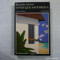 Libros de segunda mano: ANTES QUE ANOCHEZCA - REINALDO ARENAS - TUSQUETS - 1992 - 2.ª EDICION. Lote 184631525