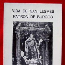 Libros de segunda mano: VIDA DE SAN LESMES PATRÓN DE BURGOS. AÑO: 1985. BUEN ESTADO.. Lote 184713157