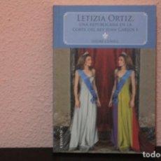 Libros de segunda mano: LETIZIA ORTIZ UNA REPUBLICANA EN LA CORTE DEL REY JUAN CARLOS I. Lote 184818431
