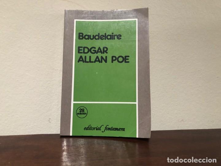 EDGAR ALLAN POE. BAUDELAIRE. EDITORIAL FONTAMARA. LITERATURA NORTEAMERICANA SIGLO XIX. (Libros de Segunda Mano - Biografías)