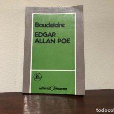 Libros de segunda mano: EDGAR ALLAN POE. BAUDELAIRE. EDITORIAL FONTAMARA. LITERATURA NORTEAMERICANA SIGLO XIX. . Lote 185536692