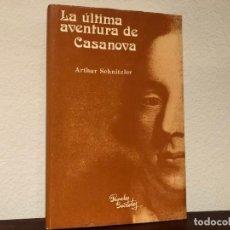 Libri di seconda mano: LA ÚLTIMA AVENTURA DE CASANOVA. ARTHUR SCHNITZLER . PAPELES SECRETOS. NOVELA BIOGRÁFICA.. Lote 185923263