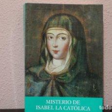 Libros de segunda mano: MISTERIO DE ISABEL LA CATOLICA EDITORIAL AMERICA. Lote 185963648