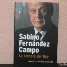 Libros de segunda mano: SABINO FERNANDEZ CAMPO LA SOMBRA DEL REY. Lote 185993730