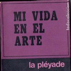 Libros de segunda mano: STANISLAVSKY : MI VIDA EN EL ARTE (LA PLÉYADE, 1972). Lote 186007785
