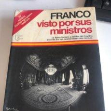 Libros de segunda mano: FRANCO VISTO POR SUS MINISTROS. Lote 186054242