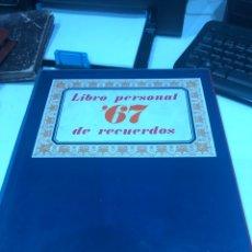 Libros de segunda mano: LIBRO PERSONAL 67 DE RECUERDOS. Lote 186177323
