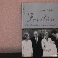 Libros de segunda mano: FROILAN ¿UN MARICHALAR EN EL TRONO DE ESPAÑA ?. Lote 186463035
