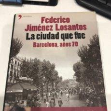 Libros de segunda mano: LA CIUDAD QUE FUE BARCELONA, AÑOS 70. Lote 187097982