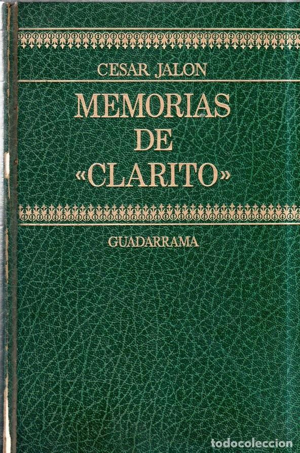 MEMORIAS DE CLARITO. CESAR JALON. GUADARRAMA. 1972. (Libros de Segunda Mano - Biografías)