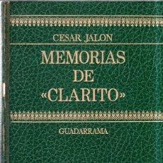 Libros de segunda mano: MEMORIAS DE CLARITO. CESAR JALON. GUADARRAMA. 1972.. Lote 187314592
