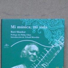 Libros de segunda mano: MI MÚSICA, MI VIDA RAVI SHANKAR EDITORIAL ALBA. Lote 187436397