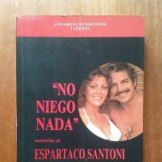 Libros de segunda mano: NO NIEGO NADA, MEMORIAS DE ESPARTACO SANTONI, EL ARTE DE LA SEDUCCION, 1990. Lote 187462761