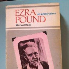 Libros de segunda mano: EZRA POUND EN PRIMER PLANO - MICHAEL RECK 1973. Lote 188408991