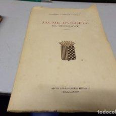 Libros de segunda mano: JAUME D'URGELL - EL DISSORTAT PER DOMÈNEC CARROVÉ I VIOLA. Lote 188459872