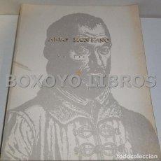 Libros de segunda mano: PULIDO CORRALES, CATALINA (COORDINACIÓN). ARIAS MONTANO Y SU TIEMPO. Lote 61230753