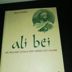 Libros de segunda mano: ALI BEI, UN PELEGRI CATALA PER TERRES DE L'ISLAM. Lote 188525453