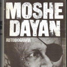 Libros de segunda mano: MOSHE DAYAN: AUTOBIOGRAFÍA. Lote 188599776
