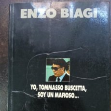 Libros de segunda mano: ENZO BIAGI: YO, TOMMASSO BUSCETTA, SOY UN MAFIOSO.... Lote 188635007