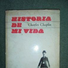 Libros de segunda mano: HISTORIA DE MI VIDA, CHARLES CHAPLIN..1965. Lote 188687070