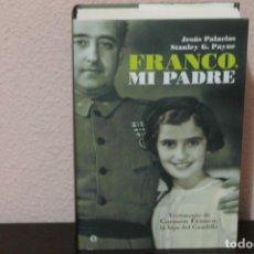 Libros de segunda mano: FRANCO ,MI PADRE TESTIMONIO DE CARMEN FRANCO LA HIJA DEL CAUDILLO. Lote 189384226