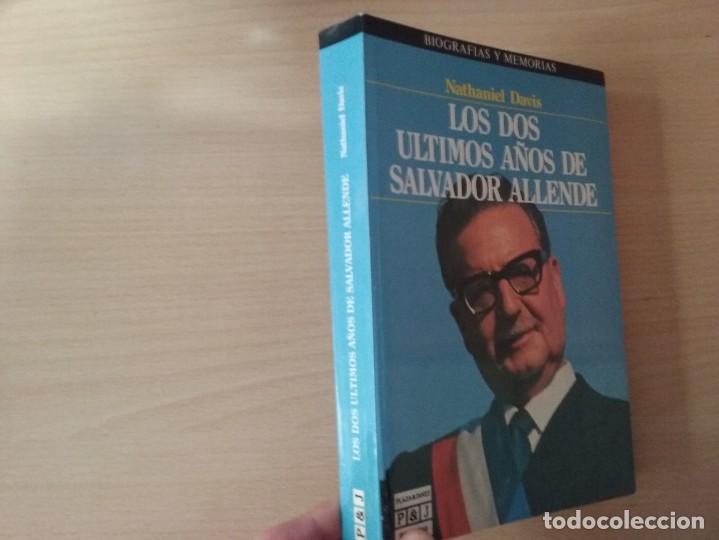LOS DOS ÚLTIMOS AÑOS DE SALVADOR ALLENDE - NATHANIEL DAVIS (BIOGRAFÍAS Y MEMORIAS) (Libros de Segunda Mano - Biografías)