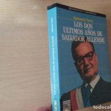 Libros de segunda mano: LOS DOS ÚLTIMOS AÑOS DE SALVADOR ALLENDE - NATHANIEL DAVIS (BIOGRAFÍAS Y MEMORIAS). Lote 189473236