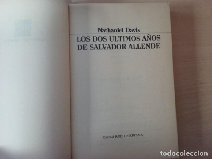 Libros de segunda mano: LOS DOS ÚLTIMOS AÑOS DE SALVADOR ALLENDE - NATHANIEL DAVIS (BIOGRAFÍAS Y MEMORIAS) - Foto 3 - 189473236