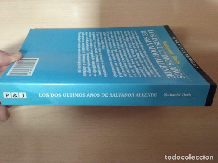 Libros de segunda mano: LOS DOS ÚLTIMOS AÑOS DE SALVADOR ALLENDE - NATHANIEL DAVIS (BIOGRAFÍAS Y MEMORIAS) - Foto 11 - 189473236
