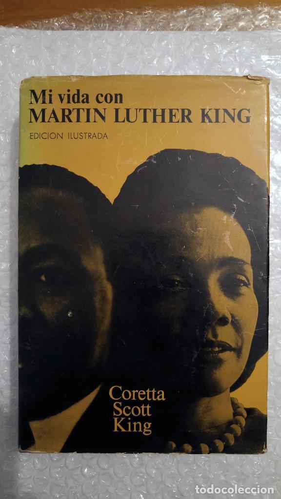 MI VIDA CON MARTIN LUTHER KING DE CORETTA SCOTT KING (Libros de Segunda Mano - Biografías)