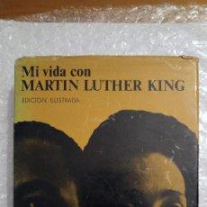 Libros de segunda mano: MI VIDA CON MARTIN LUTHER KING DE CORETTA SCOTT KING. Lote 189607768