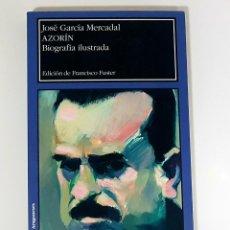 Libros de segunda mano: JOSÉ GARCÍA MERCADAL - AZORIN BIOGRAFÍA ILUSTRADA. EDICIÓN DE FRANCISCO FUSTER (ZARAGOZA, 2016). Lote 189652013