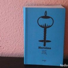 Libros de segunda mano: HEROINA POR EDUARDO HILDALGO DOWNING. Lote 189716808