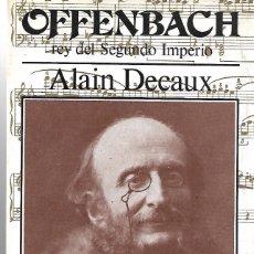 Libros de segunda mano: OFFENBACH, REY DEL SEGUNDO IMPERIO. Lote 189952045