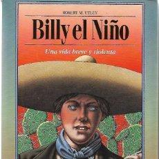 Libros de segunda mano: BILLY EL NIÑO. UNA VIDA BREVE Y VIOLENTA. DE ROBERT M. UTLEY. Lote 189993268