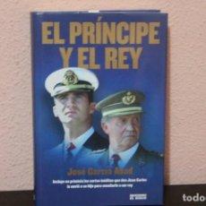 Libros de segunda mano: EL PRINCIPE Y EL REY POR JOSE GARCIA ABAD. Lote 190038542