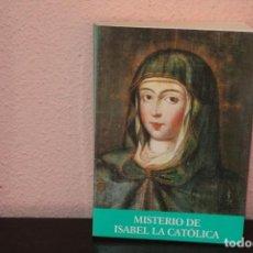 Libros de segunda mano: MISTERIO DE ISABEL LA CATOLICA POR JOSE MªGIL,CNF. Lote 190101731
