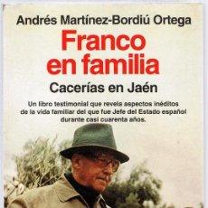 Libros de segunda mano: FRANCO EN FAMILIA CACERÍAS EN JAÉN ANDRÉS MARTINEZ - BORDIÚ ORTEGA. Lote 190227223
