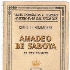 Libros de segunda mano: AMADEO DE SABOYA EL REY EFIMERO CONDE DE ROMANONES . Lote 190423205