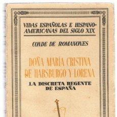 Libros de segunda mano: DOÑA MARÍA CRISTINA DE HABSBURGO Y LORENA LA DISCRETA REGENTE DE ESPAÑA . Lote 190423565
