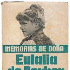 Libros de segunda mano: MEMORIAS DE DOÑA EULALIA DE BORBON EX - INFANTA DE ESPAÑA ALBERTO LAMAR SCHWEYER. Lote 190425797