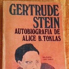 Libros de segunda mano: AUTOBIOGRAFÍA DE ALICE B. TOKLAS; GERTRUDE STEIN - BRUGUERA, PRIMERA EDICIÓN 1978. Lote 190460897