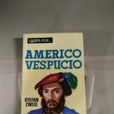 Libros de segunda mano: QUIEN FUE...AMERICO VESPUCIO - STEFAN ZWEIG. Lote 190793582