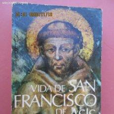 Libros de segunda mano: VIDA DE SAN FRANCISCO DE ASÍS - OMER ENGLEBERT - CEFEPAL CHILE 1973. . Lote 191012852