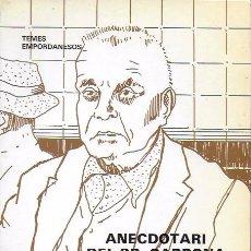 Libros de segunda mano: ANECDOTARI DEL SR. CARBONA. EL SR. CARBONA, PROFESSOR D' IRONIA / CARLES FAGES DE CLIMENT. FIGUERES . Lote 191122921